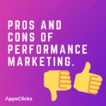 Pros And Cons Of Performance Marketing