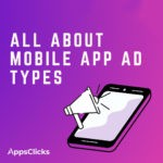 All About Mobile App Ad Types